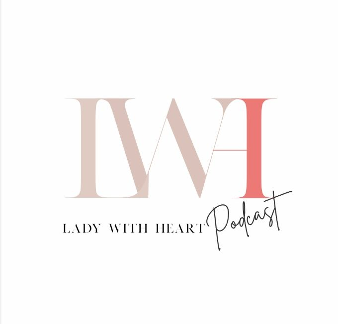 Home of Lady with Heart Podcast